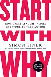 Start with Why: How Great Leaders Inspire Everyone to Take Action (Paperback)-cover