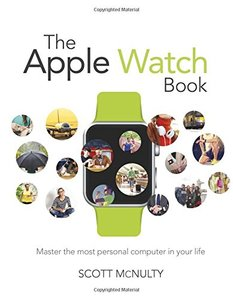 The Apple Watch Book: Master the most personal computer in your life (Paperback)-cover
