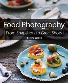 Food Photography: From Snapshots to Great Shots, 2/e(Paperback)-cover