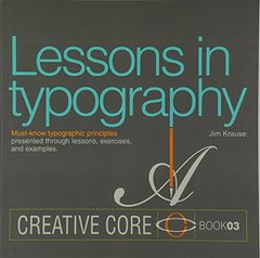 Lessons in Typography: Must-know typographic principles presented through lessons, exercises, and examples (Creative Core) Paperback-cover