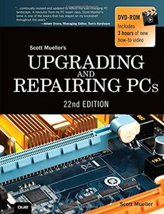 Upgrading and Repairing PCs, 22/e (Hardcover)-cover
