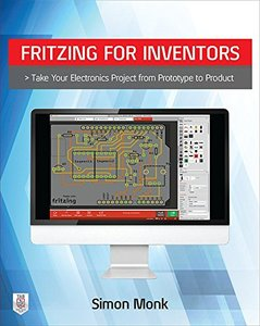Fritzing for Inventors: Take Your Electronics Project from Prototype to Product(Paperback)-cover