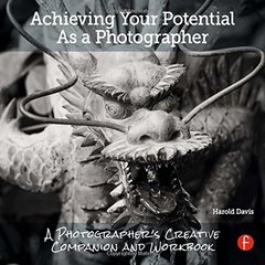 Achieving Your Potential As A Photographer: A Creative Companion and Workbook(Paperback)-cover