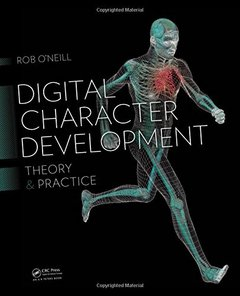 Digital Character Development: Theory and Practice, 2/e (Hardcover)-cover