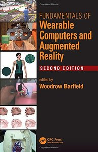 Fundamentals of Wearable Computers and Augmented Reality, 2/e (Hardcover)