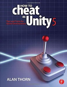 How to Cheat in Unity 5: Tips and Tricks for Game Development (Paperback)-cover