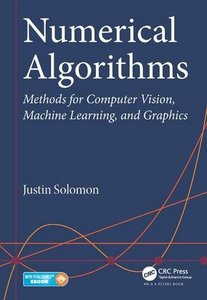 Numerical Algorithms: Methods for Computer Vision, Machine Learning, and Graphics (Hardcover)-cover
