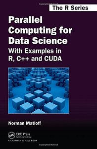 Parallel Computing for Data Science: With Examples in R, C++ and CUDA (Hardcover)-cover