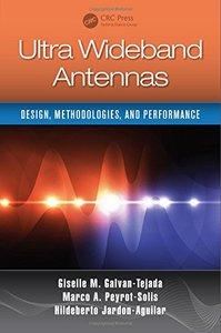 Ultra Wideband Antennas: Design, Methodologies, and Performance-cover