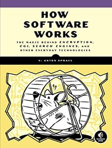 How Software Works: The Magic Behind Encryption, CGI, Search Engines, and Other Everyday Technologies (Paperback)-cover