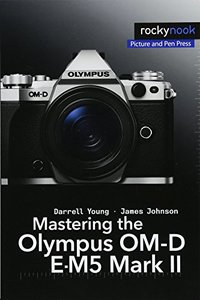 Mastering the Olympus OM-D E-M5 Mark II-cover