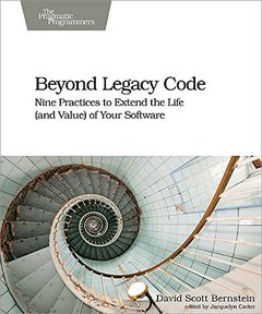 Beyond Legacy Code: Nine Practices to Extend the Life (and Value) of Your Software (Paperback)-cover