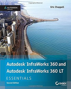 Autodesk InfraWorks 360 and Autodesk InfraWorks 360 LT Essentials, 2/e (Paperback)-cover