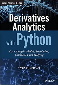 Derivatives Analytics with Python: Data Analysis, Models, Simulation, Calibration and Hedging (Hardcover)-cover