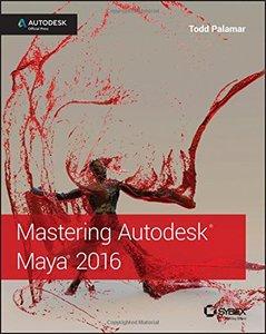 Mastering Autodesk Maya 2016: Autodesk Official Press (Paperback)-cover