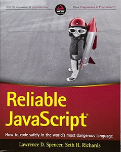 Reliable JavaScript: How to Code Safely in the World's Most Dangerous Language (Paperback)-cover