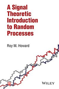 A Signal Theoretic Introduction to Random Processes (Hardcover)-cover