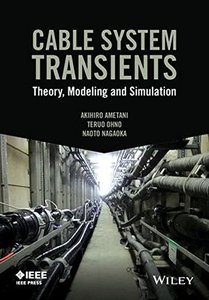 Cable System Transients: Theory, Modeling and Simulation-cover