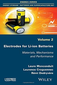 Electrodes for Li-ion Batteries: Materials, Mechanisms and Performance (Iste)(Paperback)-cover