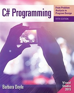 C# Programming: From Problem Analysis to Program Design 5th Edition