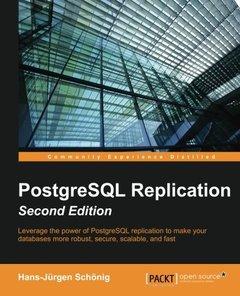 PostgreSQL Replication, 2/e (Paperback)
