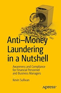 Anti-Money Laundering in a Nutshell: Awareness and Compliance for Financial Personnel and Business Managers-cover