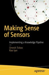 Making Sense of Sensors: End-to-End Algorithms and Infrastructure Design from Wearable-Devices to Data Centers-cover