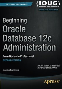 Beginning Oracle Database 12c Administration: From Novice to Professional-cover