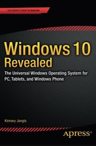 Windows 10 Revealed: The Universal Windows Operating System for PC, Tablets, and Windows Phone-cover
