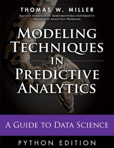 Modeling Techniques in Predictive Analytics with Python and R: A Guide to Data Science (Hardcover)-cover