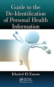Guide to the De-Identification of Personal Health Information (Hardcover)-cover