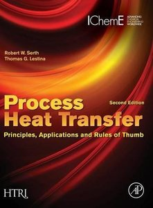 Process Heat Transfer, 2/e : Principles, Applications and Rules of Thumb (Hardcover)