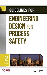 Guidelines for Engineering Design for Process Safety, 2/e (Hardcover)-cover