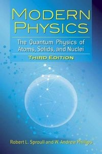 Modern Physics: The Quantum Physics of Atoms, Solids, and Nuclei, 3/e (Paperback)-cover