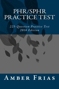 PHR/SPHR Practice Test - 2016 Edition: 225-Question Practice Test (Paperback)-cover