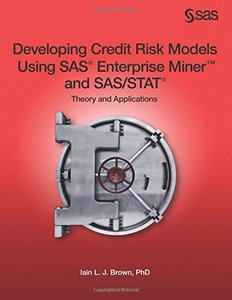 Developing Credit Risk Models Using SAS Enterprise Miner and SAS/STAT: Theory and Applications (Paperback)-cover