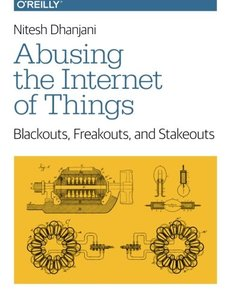Abusing the Internet of Things: Blackouts, Freakouts, and Stakeouts (Paperback)-cover