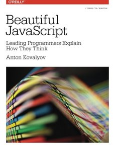 Beautiful JavaScript: Leading Programmers Explain How They Think (Paperback)-cover