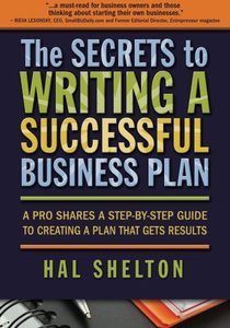 The Secrets to Writing a Successful Business Plan: A Pro Shares a Step-By-Step Guide to Creating a Plan That Gets Results (Paperback)-cover