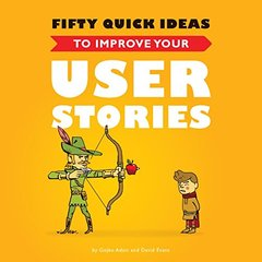 Fifty Quick Ideas to Improve Your User Stories (Paperback)-cover