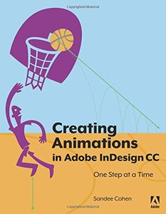 Creating Animations in Adobe InDesign CC One Step at a Time (Paperback)-cover