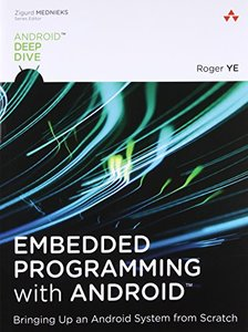 Embedded Programming with Android: Bringing Up an Android System from Scratch (Paperback)-cover