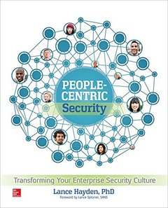 People-Centric Security: Transforming Your Enterprise Security Culture (Paperback)