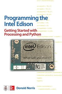 Programming the Intel Edison: Getting Started with Processing and Python (Paperback)-cover