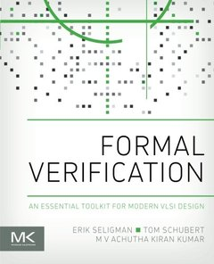 Formal Verification: An Essential Toolkit for Modern VLSI Design (Paperback)(美國原版)-cover