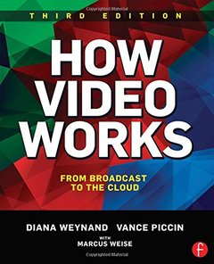 How Video Works: From Broadcast to the Cloud, 3/e (Paperback)-cover
