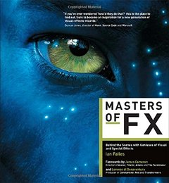 Masters of FX: Behind the Scenes with Geniuses of Visual and Special Effects (Paperback)-cover