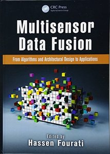 Multisensor Data Fusion: From Algorithms and Architectural Design to Applications (Hardcover)-cover