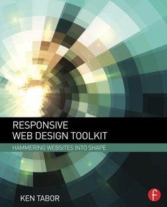 Responsive Web Design Toolkit: Hammering Websites Into Shape (Paperback)