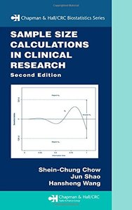 Sample Size Calculations in Clinical Research, 2/e (Hardcover)-cover